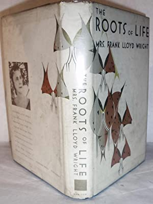 The Roots of Life: Wright, Olgivanna Lloyd