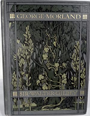 George Morland His Life And Work: Gilbey, Walter & E.D. Cumin