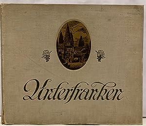 Unterfranken. Eine Streife Auf Volkskunst Und Malerische Winkel In Und Um Unterfranken: Gerlach, ...