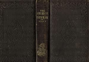 The American Farm Book; Or Compend Of American Agriculture; Being A Practical Treatise On Soils, ...