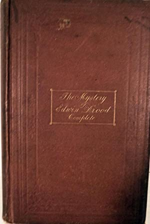 The Mystery of Edwin Drood. Complete; Part Second of the Mystery of Edwin Drood. By The Spirit-Pen ...