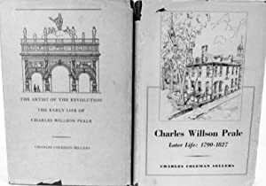 The Artist Of the Revolution The Early Life Of Charles Wilson Peale [Vol.1] & Charles Willson ...