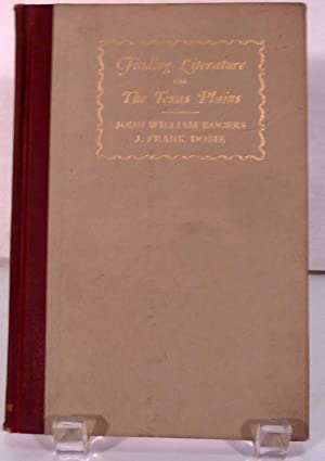 Finding Literature On The Texas Plains: Rogers, John Williams & J. Frank Dobie