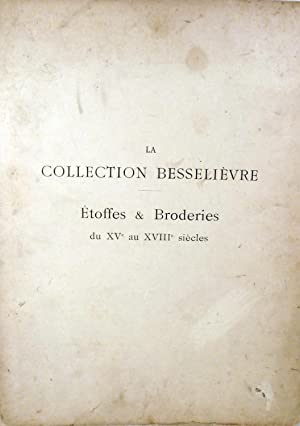 La Collection Besselievre Etoffes & Broderies du XVe au XVIIIe siecles: Cornu, Paul (Preface)