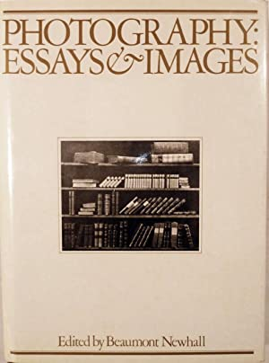 Photography: Essays & Images Illustrated Readings in the History of Photography: Newhall, ...