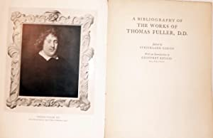 A Bibliography Of The Works Of Thomas Fuller, D.D edited by Strickland Gibson; Oxford ...