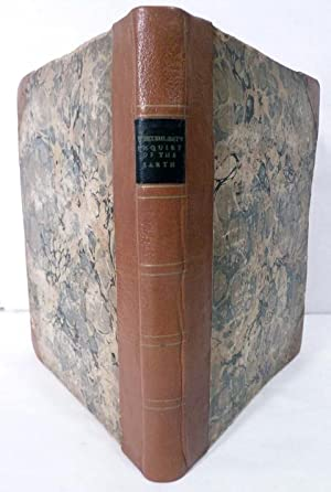 An Inquiry Into The Original State And Formation Of The Earth; Deduced From Facts And The Laws Of ...