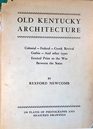 Old Kentucky Architecture Colonial, Federal, Greek Revival, Gothic & OtherTypes Erected Prior ...