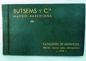 Catalogo De Mosaicos Edicion Reducida A 1/4 Parte De La De 1930: Madrid. Butsems Y Cia