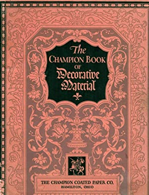 The Champion Book Of Decorative Material; Borders, Braces, Flowers, Head Bands, Tail Pieces Initial...