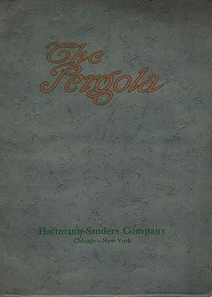 The Pergola: Chicago & New York. Hartmann-Sanders Company