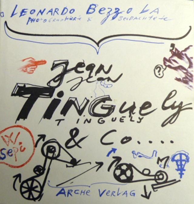 Jean Tinguely mit 166 Fotos von Leonardo: Bezzola, Leonardo
