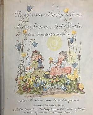 Liebe Sonne, liebe Erde. Ein Kinderliederbuch. Mit: Christian Morgenstern, Elsa