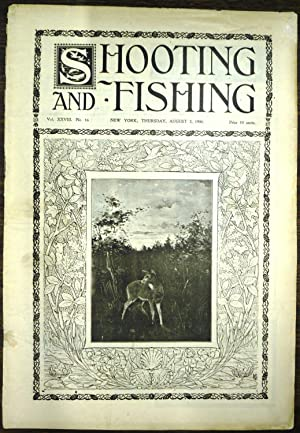 Shooting & Fishing Vol. XXVIII No. 16 Periodical Aug 2, 1900