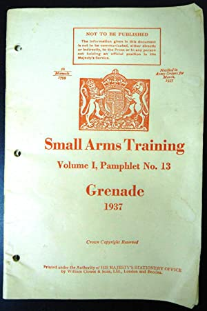 Small Arms Training Vol. 1 Pamphlet No. 13 Grenade 1937