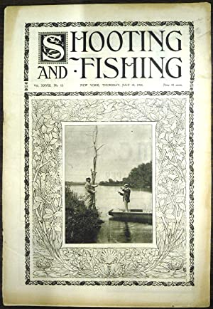 Shooting & Fishing Vol. XXVIII No. 13 Periodical July 12, 1900