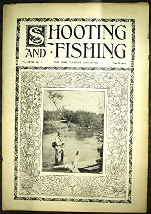 Shooting & Fishing Vol. XXVIII No. 9 Periodical June 14, 1900