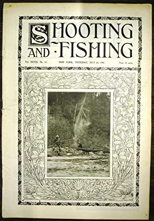 Shooting & Fishing Vol. XXVIII No. 15 Periodical July 26, 1900