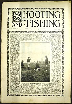 Shooting & Fishing Vol. XXVIII No. 17 Periodical August 9, 1900
