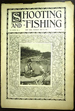 Shooting & Fishing Vol. XXVIII No. 6 Periodical May 24, 1900