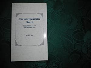 Carmarthenshire Notes. Volumes 1, 2 and 3. 1889,1890 and 1891.