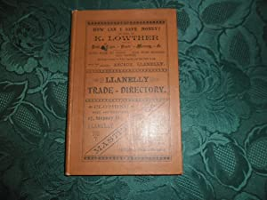 James Davies & Co's Llanelly Directory and Local Guide Including all Villages Adjacent to Llanell...