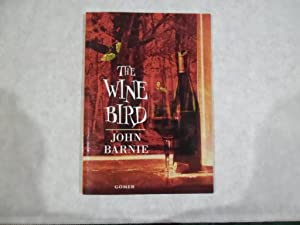 The Wine Bird (SIGNED Copy): Barnie, John