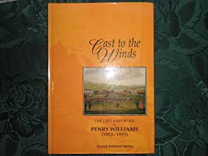 Cast to the Winds. The Life and Work of Penry Williams (1802-1885)