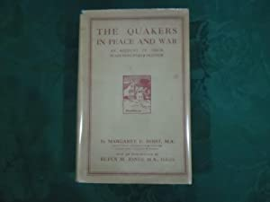 The Quakers in Peace and War: An Account of Their Peace Principles and Practice
