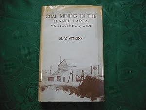 Coal Mining in the Llanelli Area. Volume: Symons, M. V.