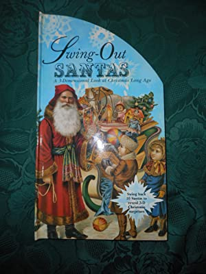 Swing-Out Santas. A 3-Dimensional Look at Christmas Long Ago