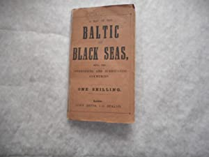 A Map of the Baltic and Black Seas, with the Intervening and Surrounding Countries