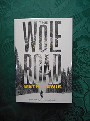 The Wolf Road (SIGNED, LIMITED FIRST Edition)