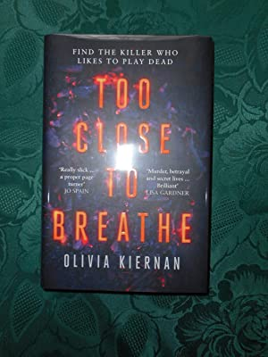 Too Close to Breathe (Special SIGNED, LIMITED FIRST Edition, with Special Sprayed Edges )