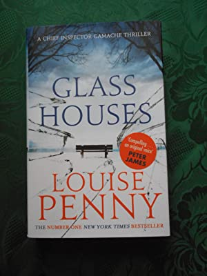 Glass Houses A Chief Inspector Gamache Thriller
