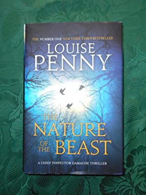 The Nature of the Beast A Chief Inspector Gamache Thriller