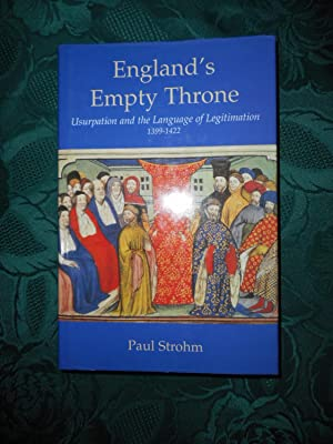 England's Empty Throne Usurpation and the Language of Legitimation, 1399-1422