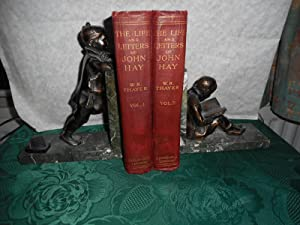 The Life and Letters of John Hay . Volumes 1 & 2 (Complete Set in 2 Volumes)