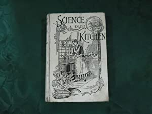 Science in the Kitchen A Scientific Treatise on Food Substances and Their Dietetic Properties, To...