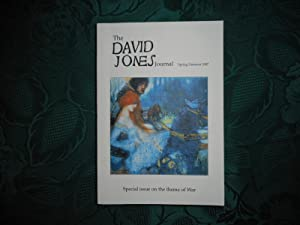 The David Jones Journal Spring/Summer 2007. Volume VI. Nos. 1 & 2. Special Issue on the Theme of War