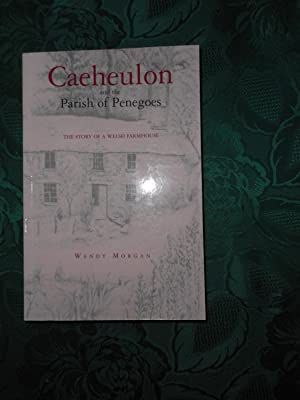 CAEHEULON and the Parish of Penegoes. The Story of a Welsh Farmhouse. (SIGNED Copy) A Collection ...