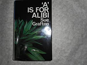 A is for Alibi The First Book in the Kinsey Millhone Alphabet Series. 1st UK Edition