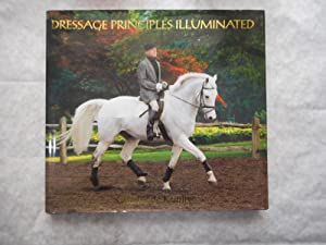 Dressage Principles Illuminated (1st Edition SIGNED Copy)