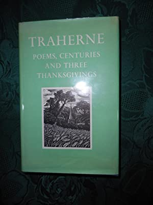 Thomas Traherne. Poems, Centuries, and Three Thanksgivings