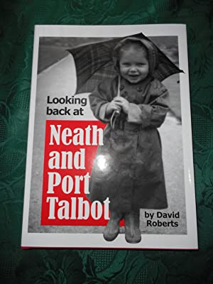 Looking Back At Neath and Port Talbot Volume 11