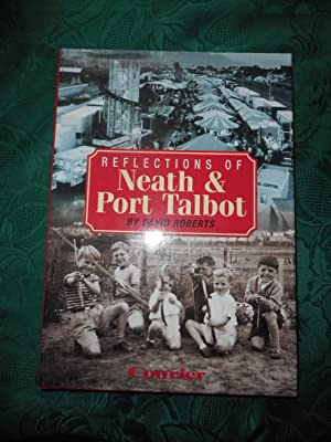 Reflections of Neath and Port Talbot Volume 4