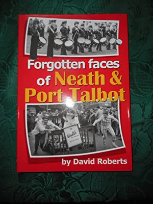 Forgotten Faces of Neath and Port Talbot Volume 12