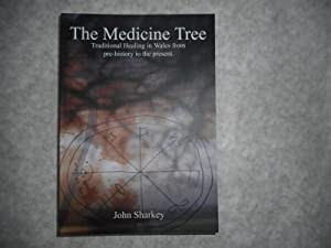 The Medicine Tree . Traditional Healing in Wales from Pre-History to the Present