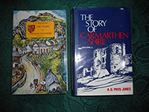 The Story of Carmarthenshire. TWO VOLUME SET - Complete. Vol 1 - 1959. Vol 2 - 1972