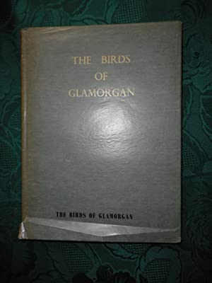 The Birds of Glamorgan. Compiled for the Ornithological Section of the Society and Printed As an ...